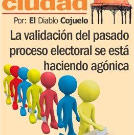 La validación del pasado proceso electoral se está haciendo agónica
