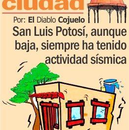 San Luis Potosí, aunque baja, siempre ha tenido actividad sísmica