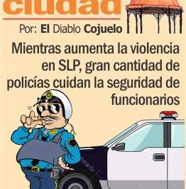 Mientras aumenta la violencia en SLP, gran cantidad de policías cuidan la seguridad de funcionarios