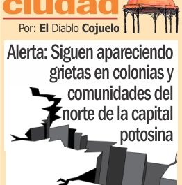 Alerta: Siguen apareciendo grietas en colonias y comunidades del norte de la capital potosina
